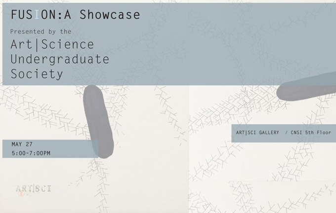 ART|SCI Undergraduate Society: UPCOMING EXHIBITION
