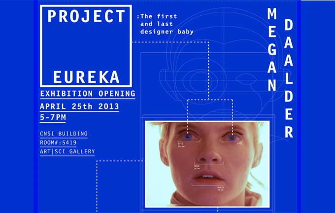 "MEGAN DAALDER ""Project Eureka"": Exhibition"
